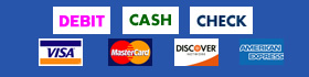 Payments accepted: Visa, MasterCard, Discover, Amex, Debit, Cash, Check